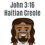 John 3:16 pronunciation Haitian Creole