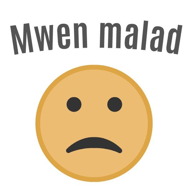 I am sick - Mwen malad - Haitian Creole