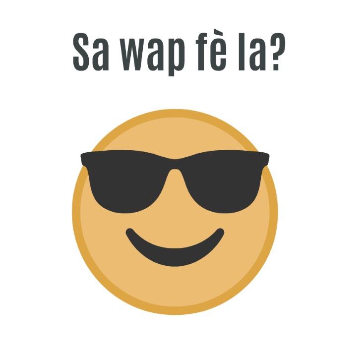 Sa wap fè la? (haitian creole) what's going on?